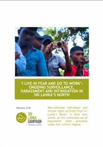I Live in Fear and go to Work: Ongoing Surveillance, Intimidation and Harassment in Sri Lanka's North, February 2018