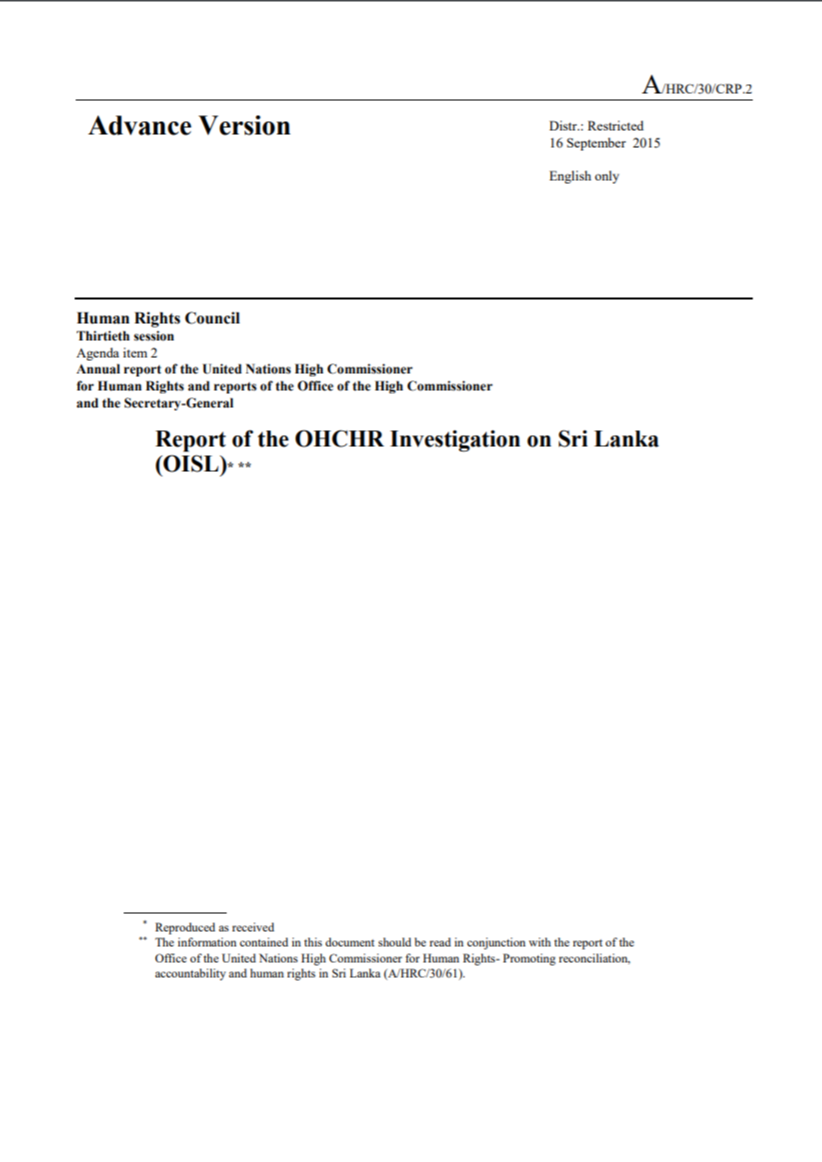 Report of the OHCHR Investigation on Sri Lanka (aka the 'OISL Report'), September 2015 (Full 'Advance Version' and Summary 'Advance Unedited Version' available via link)