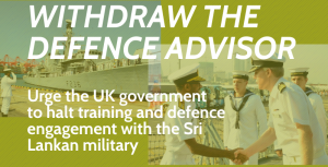 Withdraw the Defence Advisor banner: Urge the UK government to halt training and defence engagement with the Sri Lankan military